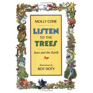 Listen to the Trees: Jews and the Earth, by Molly Cone & Roy Doty