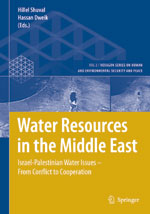Water Resources in the Middle East: Israel-Palestinian Water Issues from Conflict to Cooperation, by Hillel Shuval & Hassan Dweik