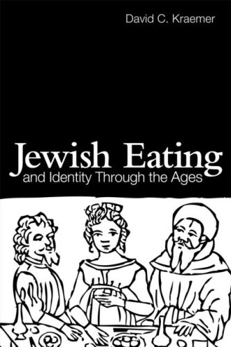 Jewish Eating and Identity Through the Ages, by David C. Kraemer