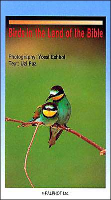 Birds in the Land of the Bible, by Uzi Paz & Yossi Eshbol